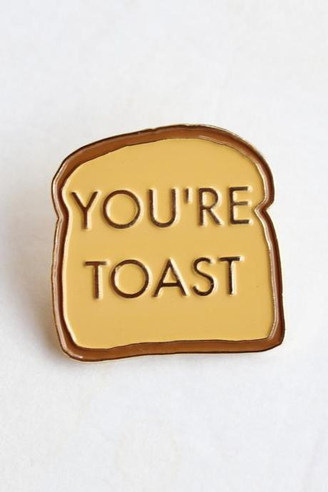 You're Toast Funny Lapel Pin
